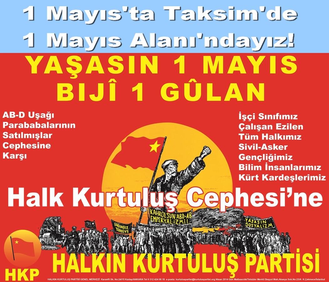 1 Mayıs Alanı Taksim'dir  2014 1 Mayısı Merkezi Olarak Taksim'de Kutlanmalıdır   1 MAYIS ALANI (TAKSİM) VATANDIR! 1 MAYIS ALANI (TAKSİM) DEVRİMDİR! 1 MAYIS 2014'te de VATAN […]