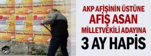 akp-afisinin-ustune-afis-asan-HKP milletvekili-adayina-3-ay-hapis-