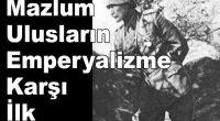 Birinci Emperyalist Paylaşım Savaşı sırasında, Batılı Emperyalistler İstanbul'u işgal etmek, Çanakkale ve İstanbul Boğazları'nı ele geçirmek, böylece Osmanlı'yı parçalamak, Çarlık Rusyası'na yardım ederek Büyük Ekim Devrimi'ni engellemek amacıyla Çanakkale Boğazı'na […]