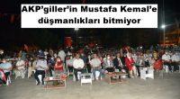AKP'giller'in Reisinden İlçe Başkanına Mustafa Kemal'e düşmanlıkları bitmiyor. Bitmez de… CIA-Pentagon İslamcıları AKP'giller'in, Ortaçağ'ın Ümmet Konağına gitme hayallerini dumura uğratan Mustafa Kemal'e de, Silah Arkadaşlarına da, Emperyalist Yedi Düvele karşı […]